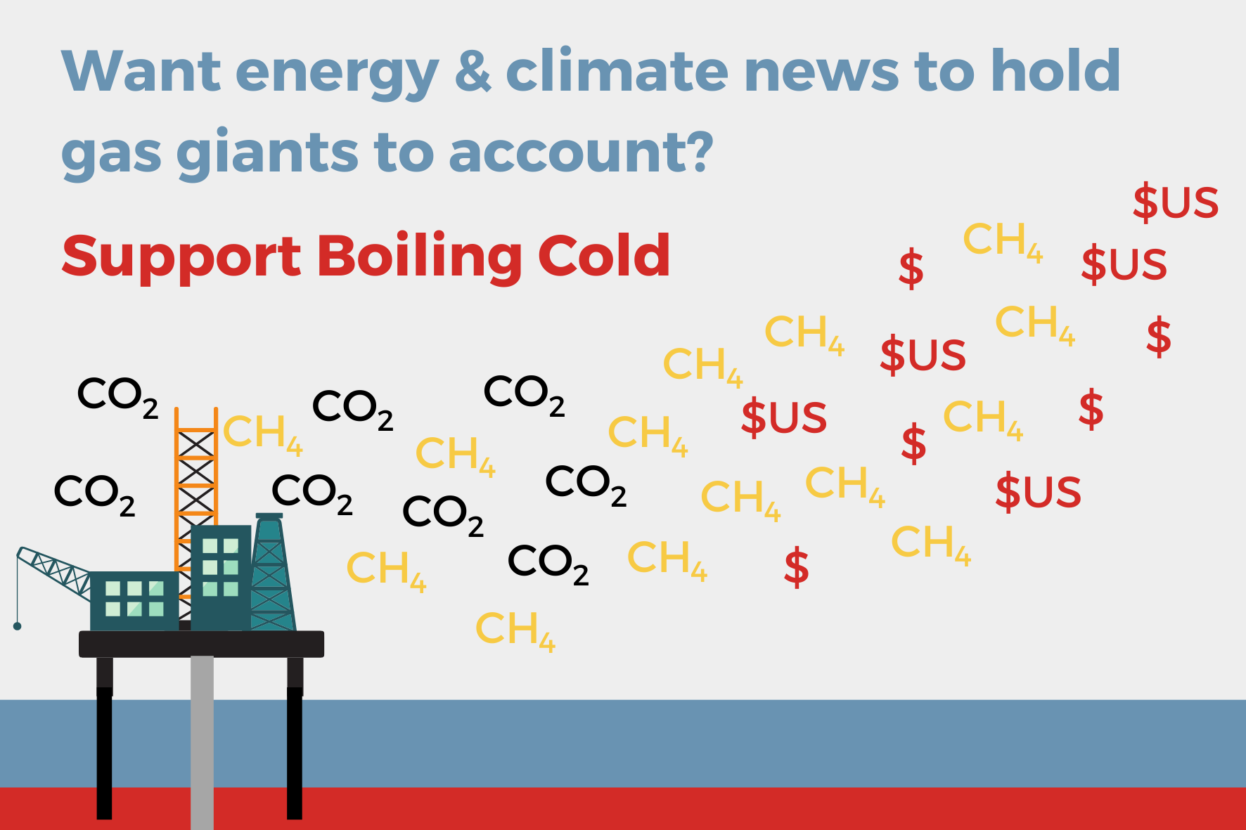Want energy and climate news to hold gas giants to account? Support Boiling Cold.